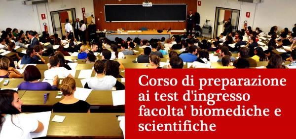 Corso di preparazione ai test d'ingresso facolta' biomediche e scientifiche